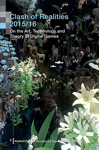 Clash of Realities 2015/16: On the Art, Technology and Theory of Digital Games. Proceedings of the 6th and 7th Conference (Bild und Bit. Studien zur digitalen Medienkultur)