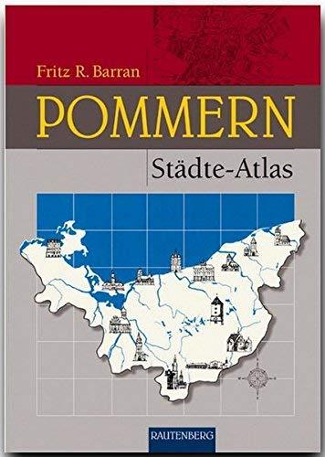Pommern Stdte-Atlas by Fritz R. Barran(2005-04-30)