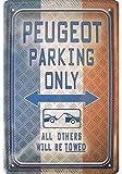 Peugeot Parking only Deko Blechschild Tin Sign