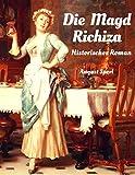 Die Magd Richiza: Historischer Roman