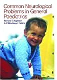 Paediatric Neurology in Clinical General Practice: Common Neurological Problems in General Pediatrics