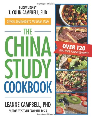 Buchseite und Rezensionen zu 'The China Study Cookbook: Over 120 Whole Food, Plant-Based Recipes' von Ph.D. LeAnne Campbell