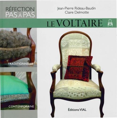 Réfection Pas à Pas : Le Voltaire par Jean Pierre RIDEAU-BAUDIN Claire DELMOTTE