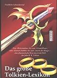 Das grosse Tolkien-Lexikon: Von Roverandom bis zum Silmarillion. Vom kleinen Hobbit bis zum Herrn der Ringe. Eine fantastische Reise durch die Welt des John R.R. Tolkien