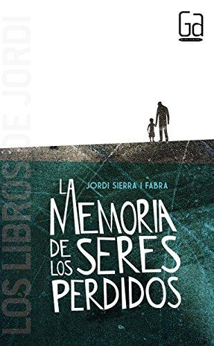 La memoria de los seres perdidos (Los libros de...)
