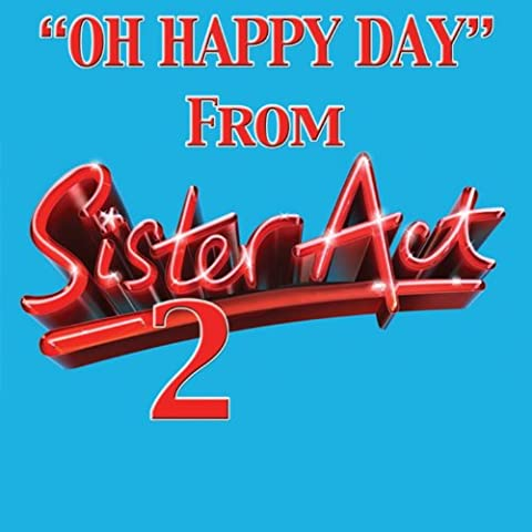 Oh Happy Day (From''Sister Act 2 '')