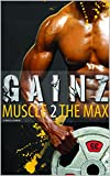 Muscle Building: Gainz; Muscle 2 The Max. A Fitness Guide To Develop Your Power And Muscles And Get Lean. How To Gain Weight And Create The Best Meal Plan. ... Correct Way To Get Ripped (English Edition)