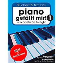 Piano gefällt mir! 50 Chart & Film Hits (Spiral-Bound): Songbook für Klavier