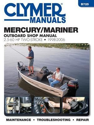 -mercury-mariner-outboard-shop-manual-25-60-hp-1998-2006-editors-of-haynes-manuals-author-paperback-