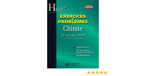 Exercices Problemes Chimie 2e Annee Mp Pt H Prepa Chimie Ebook Durupthy Odile Jaubert Alain Durupthy Andre Amazon Fr