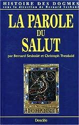 Histoire des dogmes, tome 4. La Parole du Salut