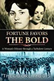 Fortune Favors the Bold: A Woman's Odyssey through a Turbulent Century (English Edition)