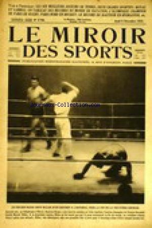 MIROIR DES SPORTS (LE) [No 179] du 06/12/1923 - LES DIX MEILLEURS JOUEURS DE TENNIS. DEUX GRANDS SPORTIFS - BOYAU ET GARROS. UN TABLEAU DE RECORD DU MONDE DE NATATION. L'OLYMPIQUE CHAMPION DE PARIS DE RUGBY - ARIS-NORD EN HOCKLEY. LE RECORD DE HAUTEUR EN HYDRAVION. LE CHILIEN ROJAS ABAT NILLES A LA DEUXIEME REPRISE.