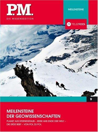 Meilensteine der Geowissenschaft- P.M. Die Wissensedition