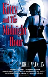 Kitty and the Midnight Hour (Kitty Norville) by Carrie Vaughn (2005-11-01)
