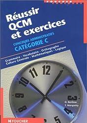 Réussir QCM et exercices : Concours administratifs catégorie B et C