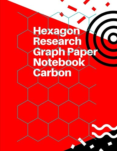 Hexagon Research Graph Paper Notebook Carbon: Hexagonal Graph Quarter Inch Hexagons , Graph Paper Notebook For Game Maps Chemistry Quilting Puzzles