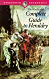 Complete Guide to Heraldry (Wordsworth Reference)