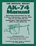 Best Ar15 Lights - Official Soviet AK-74 Manual, The: Operating Instructions Review
