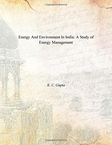 Energy and Environment in India: A Study of Energy Management