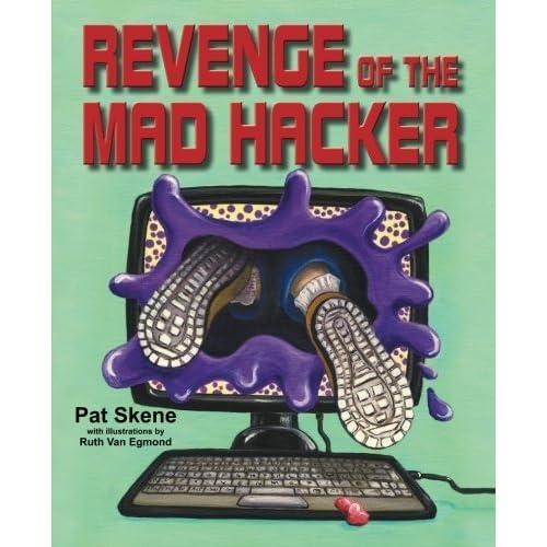 Revenge of the Mad Hacker by Pat Skene (2013-06-01)