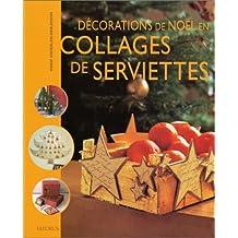 Décorations de Noël en collages de serviettes : Décorations de Noël
