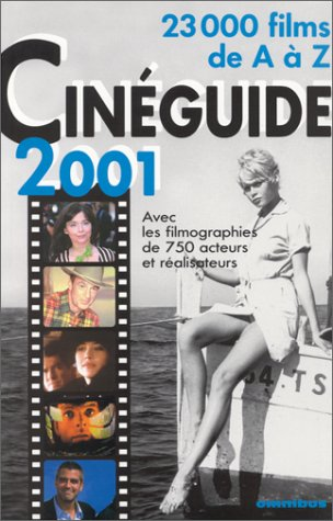 Cinéguide 2001. 23 000 films de A à Z