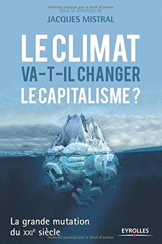Le climat va-t-il changer le capitalisme ? La grande mutation du XXIe sicle