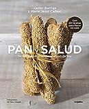Pan y salud: De los granos ancestrales al pan de hoy (Spanish Edition)