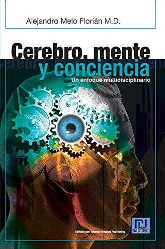 Cerebro, mente y conciencia. Un enfoque multidisciplinar por Alejandro Melo Florián