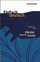 EinFach Deutsch Textausgaben: Gottfried Keller: Kleider machen Leute: Klassen 8 - 10