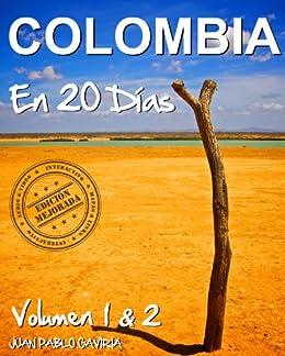 COLOMBIA en 20 Días 1 & 2 (Spanish Edition) di [Gaviria, Juan Pablo ]