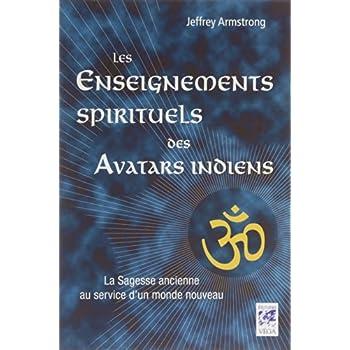 Les enseignements spirituels des avatars indiens : La sagesse ancienne au service d'un monde nouveau