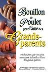 Bouillon de poulet pour l'âme des grands-parents par Canfield