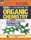 A Textbook of Organic Chemistry for AIPMT and all other Medical Entrance Examination by Dr. OP Tandon (2014) Paperback