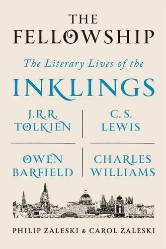 The Fellowship: The Literary Lives of the Inklings: J.R.R. Tolkien, C. S. Lewis, Owen Barfield, Charles Williams por Philip Zaleski