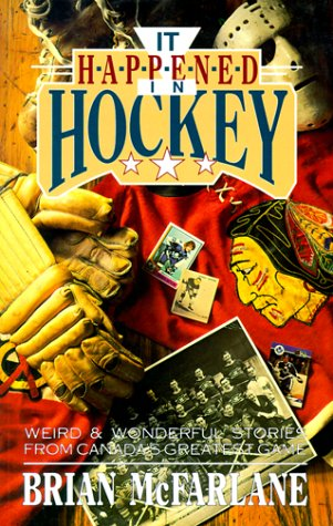 It Happened in Hockey por Brian McFarlane