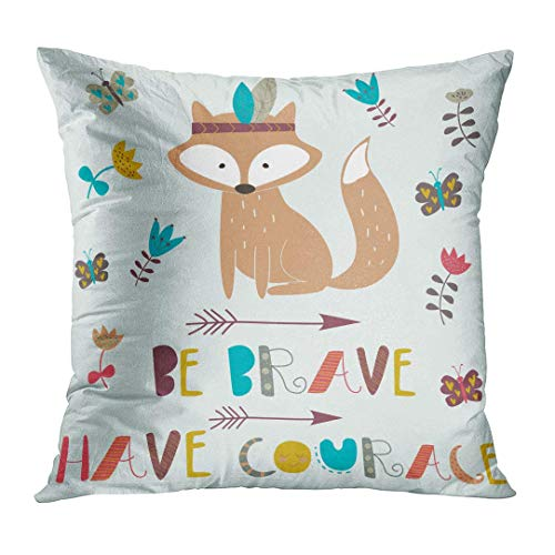 Cover Baby of Cute Indian Fox with Feathers and Arrows in Cartoon Style 'Be Brave Have Courage' Bear Little Decorative Pillow Case Home Decor Square 18