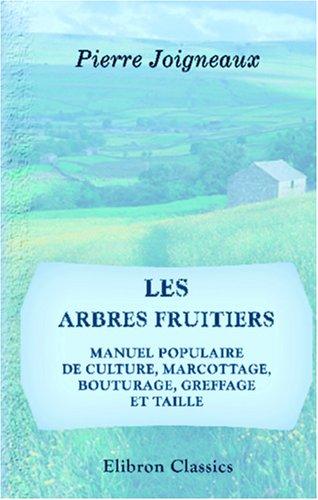 les-arbres-fruitiers-manuel-populaire-de-culture-marcottage-bouturage-greffage-et-taille