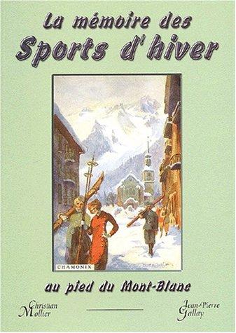 La mémoire des sports d'hiver au pied du Mont-Blanc