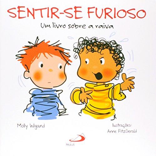 Sentir - Se Furioso. Um Livro Sobre a Raiva (Em Portuguese do Brasil)