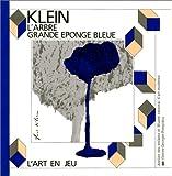 L'Arbre, Grande éponge bleue Yves Klein   Okuyama, Kimihito. Auteur