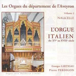Les Orgues Du Département De L'Aveyron / Orgue Italien Du Xve Au Xviii
