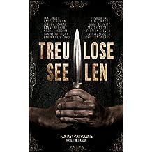 Treulose Seelen: Eine Fantasyanthologie (German Edition)