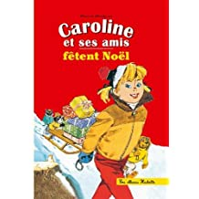 Caroline et ses amis fêtent Noël