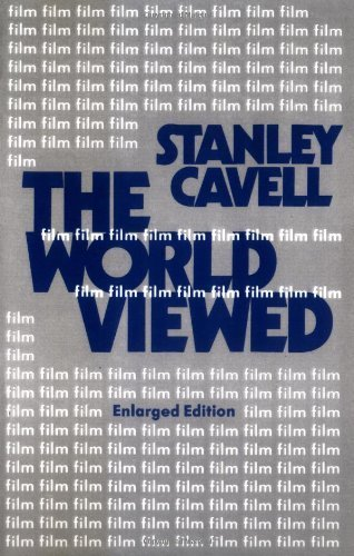 The World Viewed: Reflections on the Ontology of Film (Harvard Film Studies) by Cavell, S (1980) Paperback (On Cavell Film)