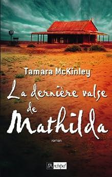La dernière valse de Mathilda (Grand roman) par [McKinley, Tamara]