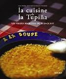 La cuisine de la Tupiña : Les vraies recettes du Sud-Ouest