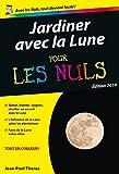 Jardiner avec la lune Poche Pour les Nuls (French Edition)