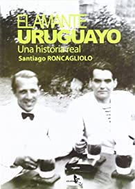 Amante Uruguayo, El  ) par Santiago Roncagliolo